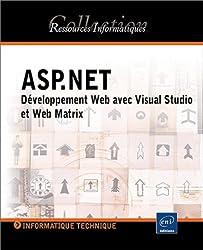 ASP.NET : Développement Web avec Visual Studio et Web Matrix