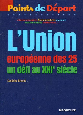 L UNION EUROPEENNE DES 25 (Ancienne édition)