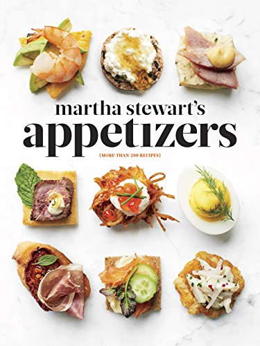Martha Stewart's Appetizers: 200 Recipes for Dips, Spreads, Snacks, Small Plates, and Other Delicious Hors d'Oeuvres, Plus 30 Cocktails (English Edition) Cocktails, Hors Doeuvres