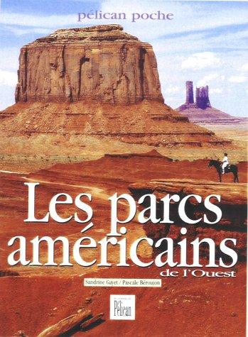 Les Parcs américains de l'Ouest par Sandrine Gayet, Pascale Béroujon