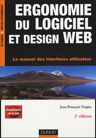 Ergonomie du logiciel et design Web : Le manuel des interfaces utilisateur