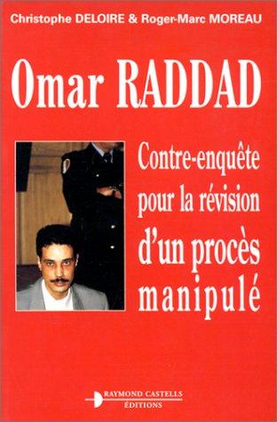 Omar Raddad : Contre-enqute pour la rvision d'un procs manipul