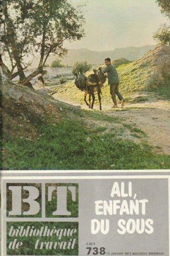 BT Bibliothèque de Travail N° 738 : ali, enfant du sous (maroc)