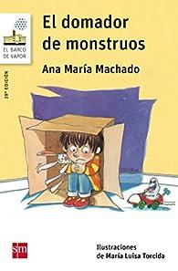 El domador de monstruos par  Ana María Machado