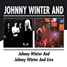 Johnny Winter And / Johnny Winter And Live by Johnny Winter And (2007-12-11)