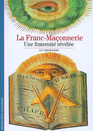 La Franc-Maçonnerie: Une fraternité révélée