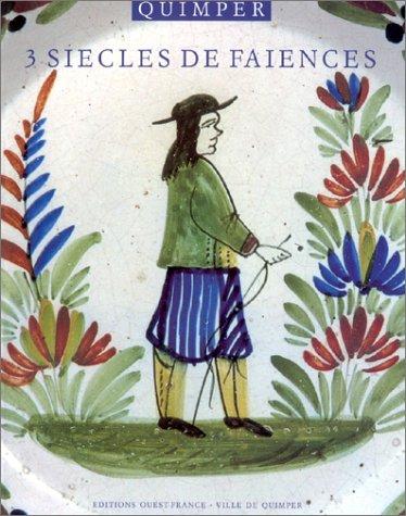 Quimper : Trois siècles de faïences : 1690-1990