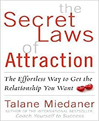 The Secret Laws of Attraction: The Effortless Way to Get the Relationship You Want