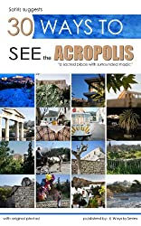 30 Ways to See the Acropolis (X-Ways to Book 4) (English Edition)