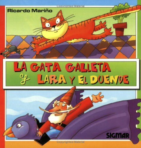 La Gata Galleta Y Lara Y El Duende/Galleta, The Cat And Lara, The Goblin (LUNA GRANDE/Big Moon) por Ricardo Marino