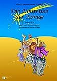 Die Karawane der Könige: Fensterbild-Adventskalender mit Begleitheft, ab 4 Jahre