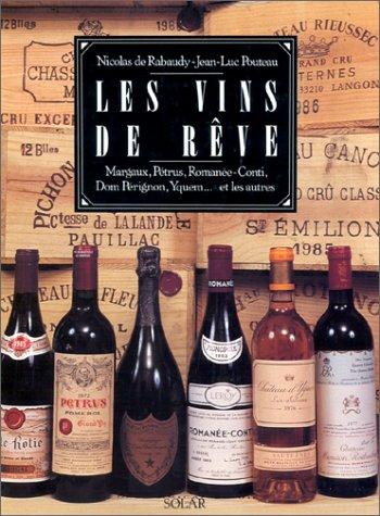les-vins-de-rve-margaux-ptrus-romane-conti-dom-prignon-yquem-et-les-autres