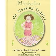Michele: The Nursing Toddler