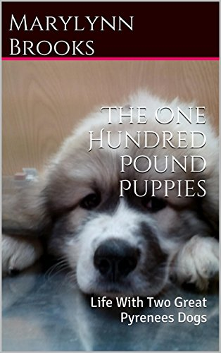 the-one-hundred-pound-puppies-life-with-two-great-pyrenees-dogs-english-edition