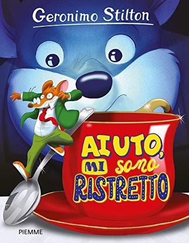 Aiuto, mi sono ristretto: QUANDO SEI MINI, IL DIVERTIMENTO E' MAXI (Italian Edition)