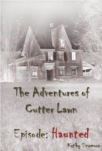 The Adventures of Cutter Lawn Episode: Haunted (English Edition) (Lawn Cutter)