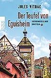 Der Teufel von Eguisheim: Kreydenweiss & Bato ermitteln (Ein Fall für Kreydenweiss & Bato, Band 2)