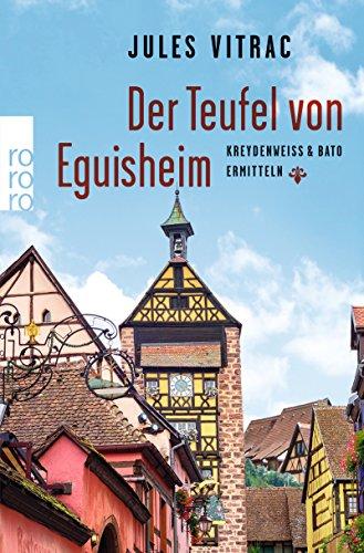 Der Teufel von Eguisheim - Kreydenweiss und Bato ermitteln