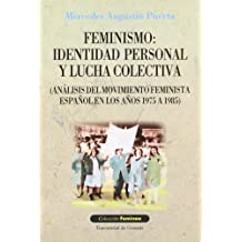 Feminismo: Identidad personal y lucha colectiva (Análisis del movimiento feminista español en los años 1975 a 1985) (Feminae)