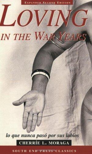 Loving in the War Years: Lo Que Nunca Paso Por Sus Labios (South End Press Classics Series) by Cherrie Moraga (1-Nov-2000) Paperback
