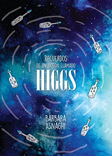 Recuerdos de un Bosón llamado Higgs por Bárbara Asnaghi