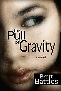 The Pull of Gravity (English Edition) von [Battles, Brett]