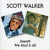 Songtexte von Scott Walker - Stretch / We Had It All