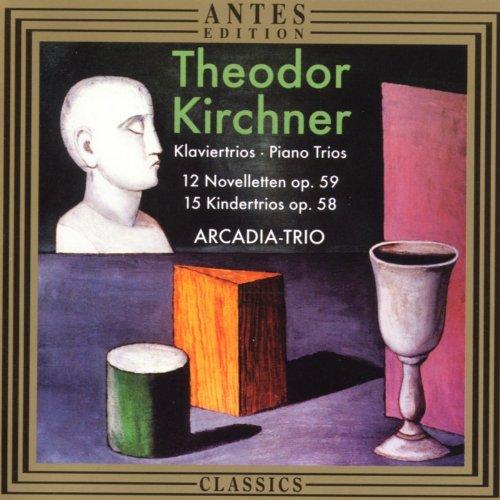 Theodor Kirchner: 12 Novelletten, 15 Kindertrios