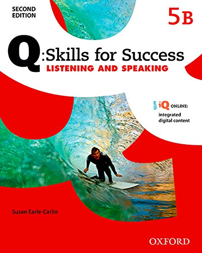 Q Skills for Success: Level 5: Listening & Speaking Split Student Book B with IQ Online (Q Skills for Success 2nd Edition)