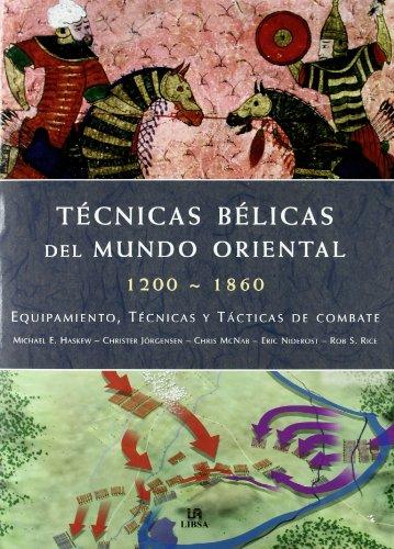 Técnicas Bélicas del Mundo Oriental 1200-1860: Equipamiento, Técnicas y Tácticas de Combate