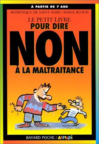 Le petit livre pour dire non, Tome 1 : Le petit livre pour dire non  la maltraitance