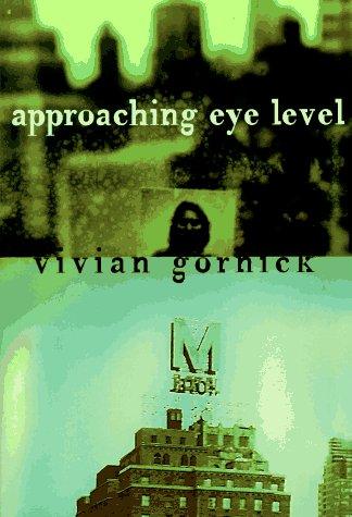 Approaching Eye Level por Vivian Gornick