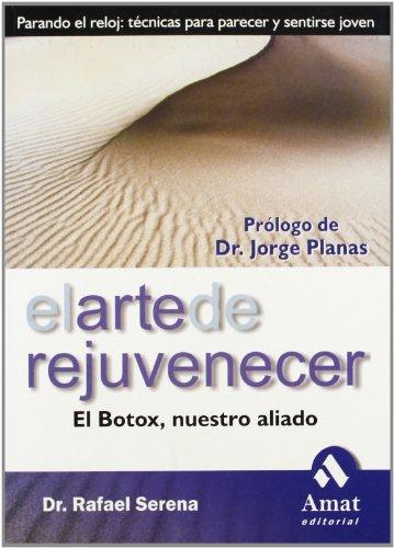 El arte de rejuvenecer: El Botox, nuestro aliado por Rafael Serena