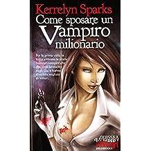 Come sposare un vampiro milionario (Odissea. Vampiri & paletti)