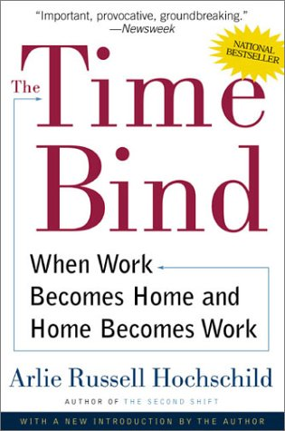 [ THE TIME BIND: WHEN WORK BECOMES HOME AND HOME BECOMES WORK[ THE TIME BIND: WHEN WORK BECOMES HOME AND HOME BECOMES WORK ] BY HOCHSCHILD, ARLIE RUSSELL ( AUTHOR )APR-01-2001 PAPERBACK ] The Time Bind: When Work Becomes Home and Home Becomes Work[ THE TIME BIND: WHEN WORK BECOMES HOME AND HOME BECOMES WORK ] By Hochschild, Arlie Russell ( Author )Apr-01-2001 Paperback By Hochschild, Arlie Russell ( Author ) Apr-2001 [ Paperback ]