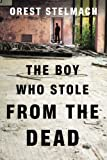 The Boy Who Stole from the Dead (The Nadia Tesla Series)
