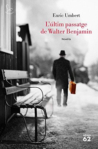 L'últim passatge de Walter Benjamin (Catalan Edition) por Enric Umbert