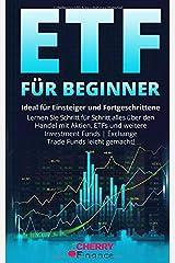 ETF für Beginner: Ideal für Einsteiger und Fortgeschrittene | Lernen Sie Schritt für Schritt alles über den Handel mit Aktien, ETFs und weitere ... Immobilien und Aktien für Einsteiger, Band 2) Taschenbuch