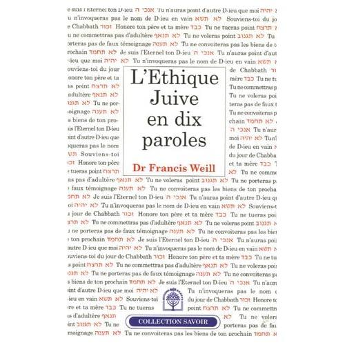 L'éthique juive en dix Paroles : Une anthologie - Un 'Choul'han arou'h' de l'éthique