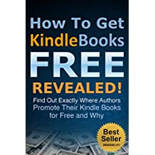 How To Get Kindle Books FREE Revealed (English Edition)