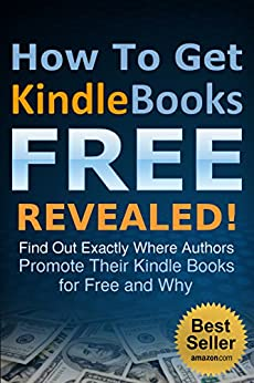 How To Get Kindle Books FREE Revealed (English Edition) par [Talamayan Jr., John-Divino C., Maxwell, William]