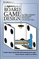 Kobold Guide to Board Game Design by Mike Selinker (2011-11-07)