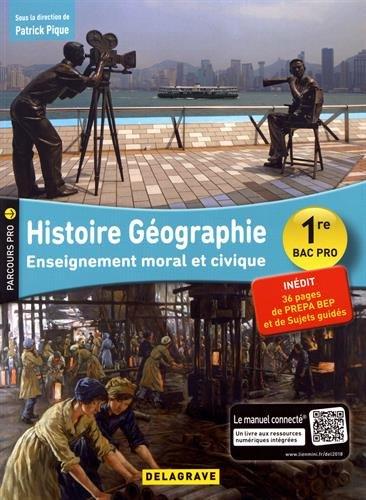 Histoire Géographie, EMC (enseignement moral et civique) 1re Bac Pro (2018) - Pochette élève par Patrick Pique