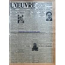 OEUVRE (L') [No 5179] du 05/12/1929 - LES CARABINIERS D'OFFENBACH - DISENT LES DEBATS ONT TOUJOURS FAIT RIRE LE PUBLIC - ON NE PEUT PAS EN DIRE AUTANT DES FABRICANTS DE CARABINES - POINTS DE VUE ET FACONS DE VOIR - SAUVONS LES ASSURANCES SOCIALES - LE SPECTRE ECULE - L'ASSURANCE DE LA MUTUALITE - L'OEUVRE VA PUBLIER LA CHIENNE PAR G. DE LA FOUCHARDIERE - M. DE MONZIE EST HORS DE DANGER - UNE DECISION ENERGIQUE PAR D. - EN QUATRIEME PAGE - LE BUDGET DE L'INSTRUCTION PUBLIQUE A LA CHAMBRE PAR PAU