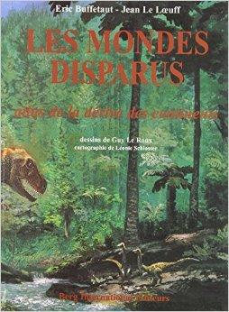 LES MONDES DISPARUS. Atlas de la drive des continents de Eric Buffetaut,Jean Le Loeuff ( 1 novembre 1998 )