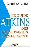 Telecharger Livres Le Guide Atkins des complements alimentaires La reponse de la nature aux medicaments (PDF,EPUB,MOBI) gratuits en Francaise