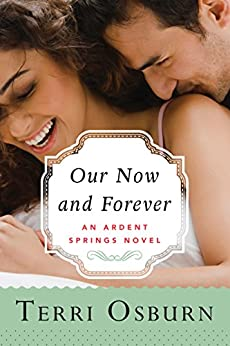 Our Now and Forever (Ardent Springs Book 2) by [Osburn, Terri]