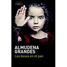 Los besos en el pan (serie Almudena Grandes, Band 1)