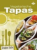 Vegetarische Tapas (Kreative Küche 5)