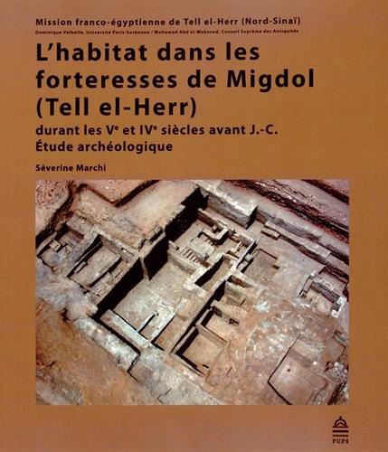 L'habitat dans les forteresses de Migdol (Tell el-Herr) durant les Ve et IVe siècles avant J-C : Etude archéologique